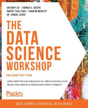 The The Data Science Workshop av Dr. Samuel Asare, Robert Thas John, Thomas V. Joseph, Anthony So og Andrew Worsley (Heftet)