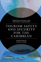 Tourism Safety and Security for the Caribbean av Andrew Spencer og Peter E. Tarlow (Innbundet)