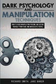 Dark Psychology and Manipulation Techniques av Richard Smith og Jake Baker (Heftet)