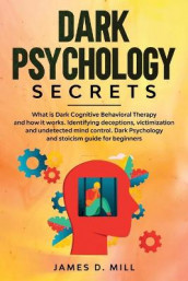 Dark Psychology Secrets av James D Mill (Heftet)