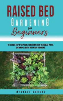 Raised Bed Gardening for Beginners av Michael Square (Innbundet)