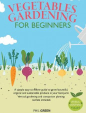 Vegetable Gardening for Beginners av Phil Green (Innbundet)