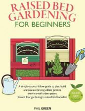 Raised Bed Gardening for Beginners av Phil Green (Innbundet)