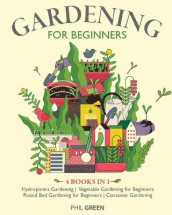 Gardening for Beginners av Phil Green (Heftet)