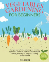 Vegetable Gardening for Beginners av Phil Green (Heftet)