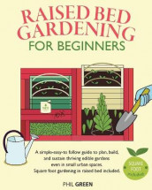 Raised Bed Gardening for Beginners av Phil Green (Heftet)