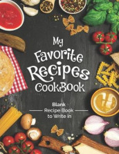 My Favorite Recipes Cookbook Blank Recipe Book To Write In av The Green Brothers (Heftet)
