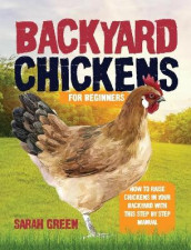 Backyard Chickens av Sarah Green (Innbundet)