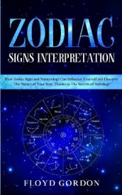 Zodiac Signs Interpretation av Floyd Gordon (Heftet)