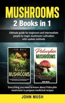Mushrooms av John Mush (Innbundet)