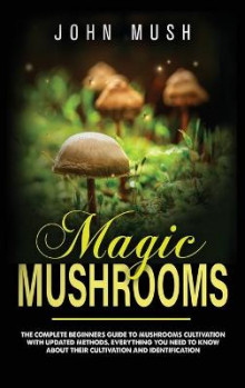 Magic Mushrooms av John Mush (Innbundet)