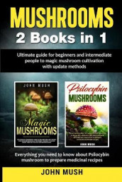 Mushrooms av John Mush (Heftet)