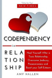 Codependency in Relationships av Amy Hallen (Heftet)