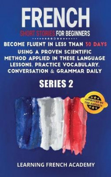 French Short Stories For Beginners av Learning French Academy (Innbundet)