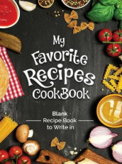 My Favorite Recipes Cookbook Blank Recipe Book To Write In av The Green Brothers (Innbundet)