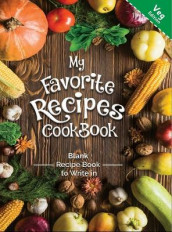 My Favorite Recipes CookBook Blank Recipe Book to Write in Veg Edition av The Green Brothers (Innbundet)
