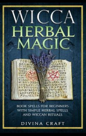 Wicca Herbal Magic av Divina Craft (Innbundet)