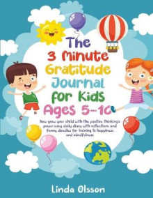 The 3 Minute Gratitude Journal for Kids Ages 5-10 av Linda Olsson (Heftet)