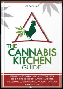 The Cannabis Kitchen Guide av Joe Cadillac (Heftet)