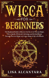 Wicca for Beginners av Lisa Alcantara (Innbundet)