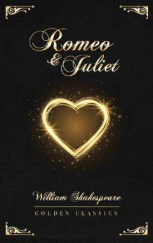 Romeo and Juliet av William Shakespeare og Golden Classics (Innbundet)