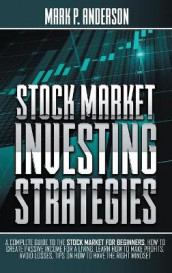 Stock Market Investing Strategies av Mark P Anderson (Innbundet)