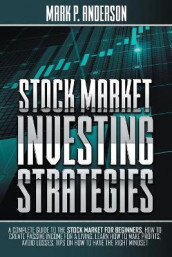 Stock Market Investing Strategies av Mark P Anderson (Heftet)