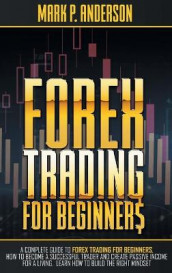 Forex Trading for Beginners av Mark P Anderson (Innbundet)