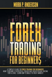 Forex Trading for Beginners av Mark P Anderson (Heftet)