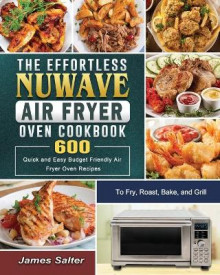 The Effortless NuWave Air Fryer Oven Cookbook av James Salter (Heftet)