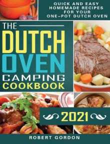 The Dutch Oven Camping Cookbook 2021 av Robert Gordon (Innbundet)