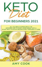 Keto Diet for Beginners 2021 av Amy Cook (Innbundet)