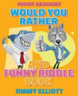 Omslag - Would You Rather + Funny Riddle - 310 PAGES A Hilarious, Interactive, Crazy, Silly Wacky Question Scenario Game Book Family Gift Ideas For Kids, Teens And Adults