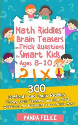 Omslag - Math Riddles, Brain Teasers and Trick Questions for Smart Kids Ages 8-10