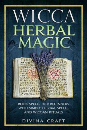 Wicca Herbal Magic av Divina Craft (Heftet)
