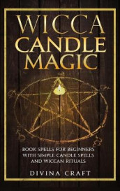 Wicca Candle Magic av Divina Craft (Innbundet)