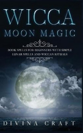 Wicca Moon Magic av Divina Craft (Innbundet)