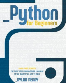 Python For Beginners av Dylan Penny (Heftet)