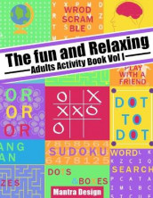 The Fun and relaxing Adult Activity Book vol 1 av Mantra Design (Heftet)