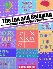 The Fun and relaxing Adult Activity Book vol 3 av Mantra Design (Heftet)