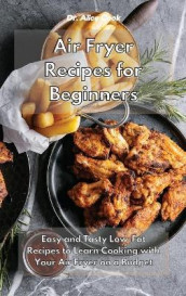 Air Fryer Recipes for Beginners av Dr Alice Cook (Innbundet)