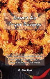 Smart Air Fryer Recipes av Dr Alice Cook (Innbundet)