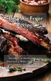 Easy Air Fryer Recipes av Dr Alice Cook (Innbundet)