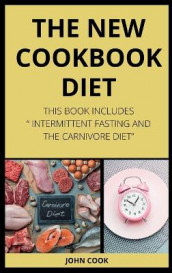 The New Cookbook Diet av John Cook (Innbundet)