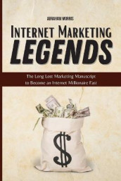 Internet Marketing Legends av Abraham Morris (Heftet)