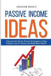 Passive Income Ideas av Abraham Morris (Heftet)