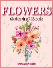 Flowers Coloring Book av Samantha Green (Heftet)