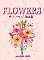 Flowers Coloring Book av Samantha Green (Innbundet)