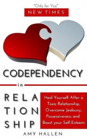 Codependency in Relationships av Amy Hallen (Innbundet)
