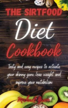 The Sirtfood Diet Cookbook av Michael Green (Innbundet)